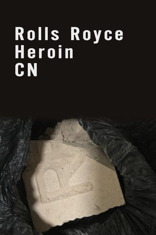 Rolls Royce Heroin 90% pure